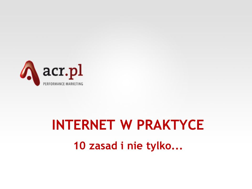 INTERNET W PRAKTYCE 10 zasad i nie tylko...