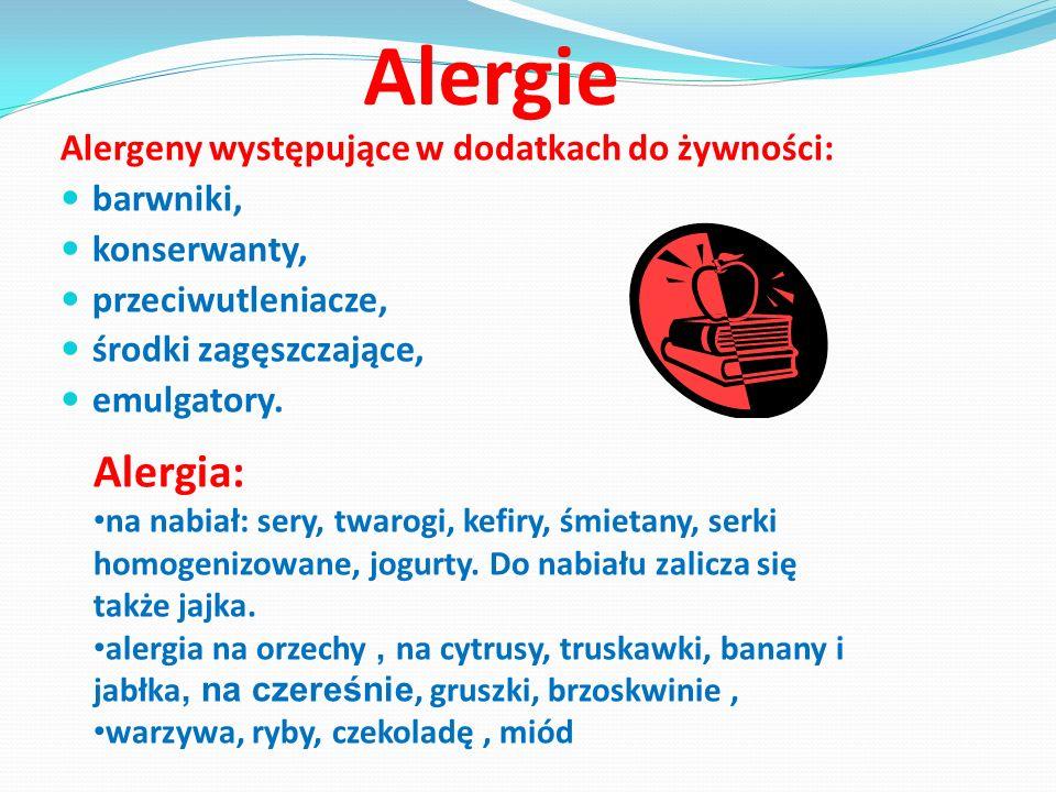 Alergie Alergeny występujące w dodatkach do żywności: barwniki, konserwanty, przeciwutleniacze, środki zagęszczające, emulgatory. Alergia: na nabiał: