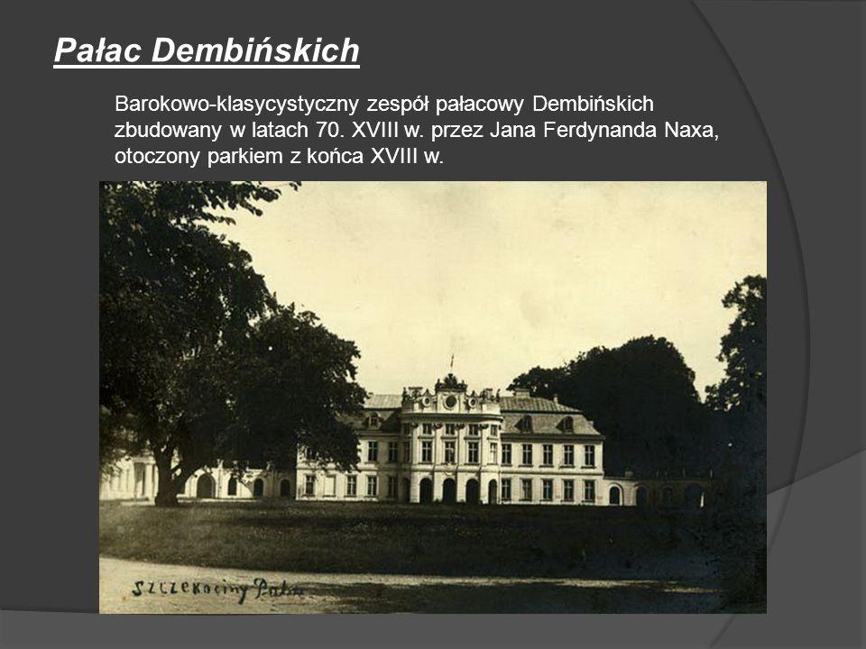 Pałac Dembińskich Barokowo-klasycystyczny zespół pałacowy Dembińskich zbudowany w latach 70. XVIII w. przez Jana Ferdynanda Naxa, otoczony parkiem z k