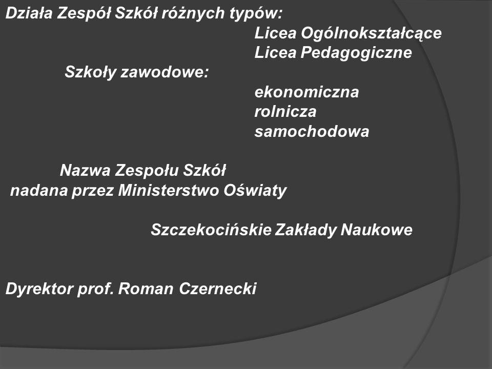 Działa Zespół Szkół różnych typów: Licea Ogólnokształcące Licea Pedagogiczne Szkoły zawodowe: ekonomiczna rolnicza samochodowa Nazwa Zespołu Szkół nad