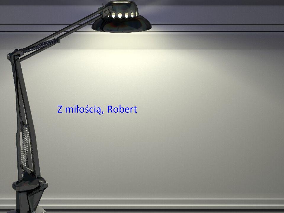 Z miłością, Robert Z miłością, Robert