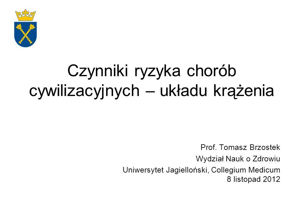 Czynniki ryzyka chorób cywilizacyjnych – układu krążenia Prof. Tomasz Brzostek Wydział Nauk o Zdrowiu Uniwersytet Jagielloński, Collegium Medicum 8 li