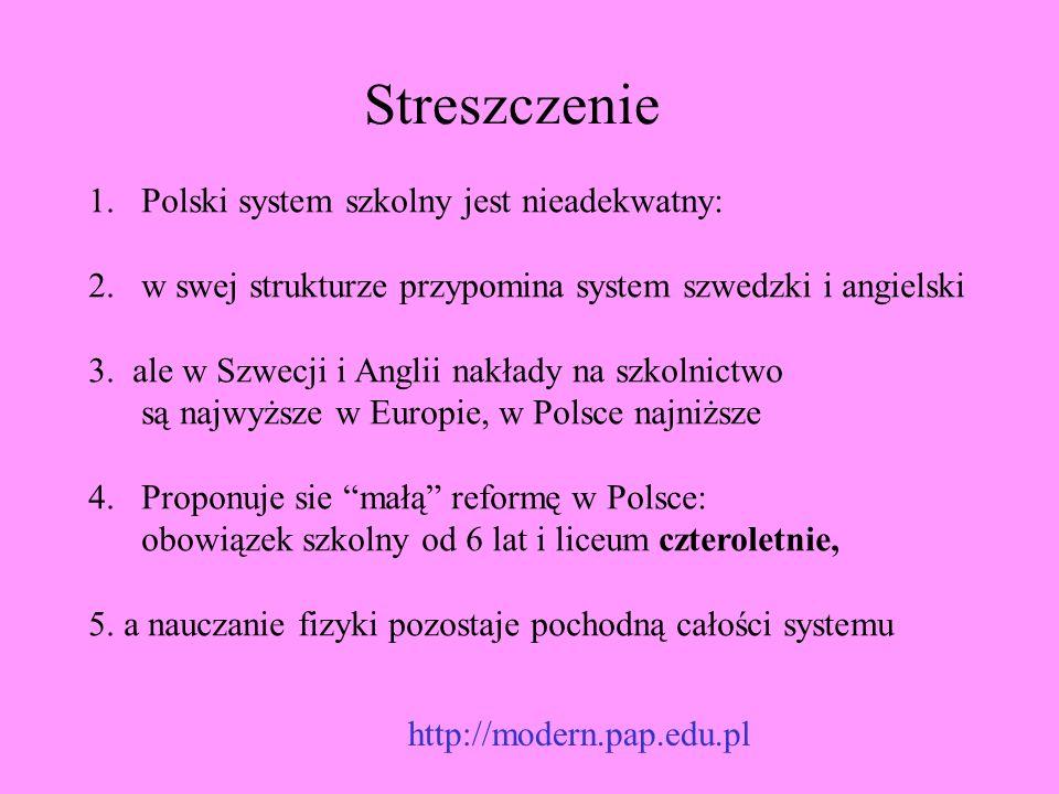 Streszczenie 1.Polski system szkolny jest nieadekwatny: 2.w swej strukturze przypomina system szwedzki i angielski 3.