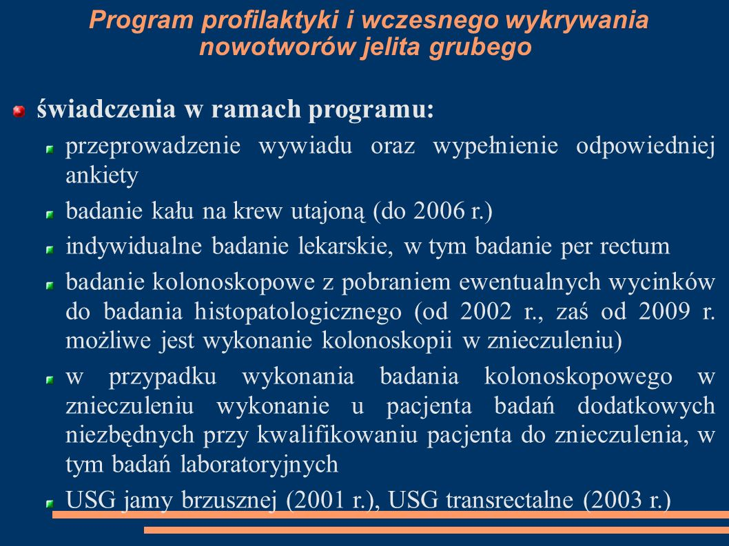 Program profilaktyki i wczesnego wykrywania nowotworów jelita grubego świadczenia w ramach programu: przeprowadzenie wywiadu oraz wypełnienie odpowied