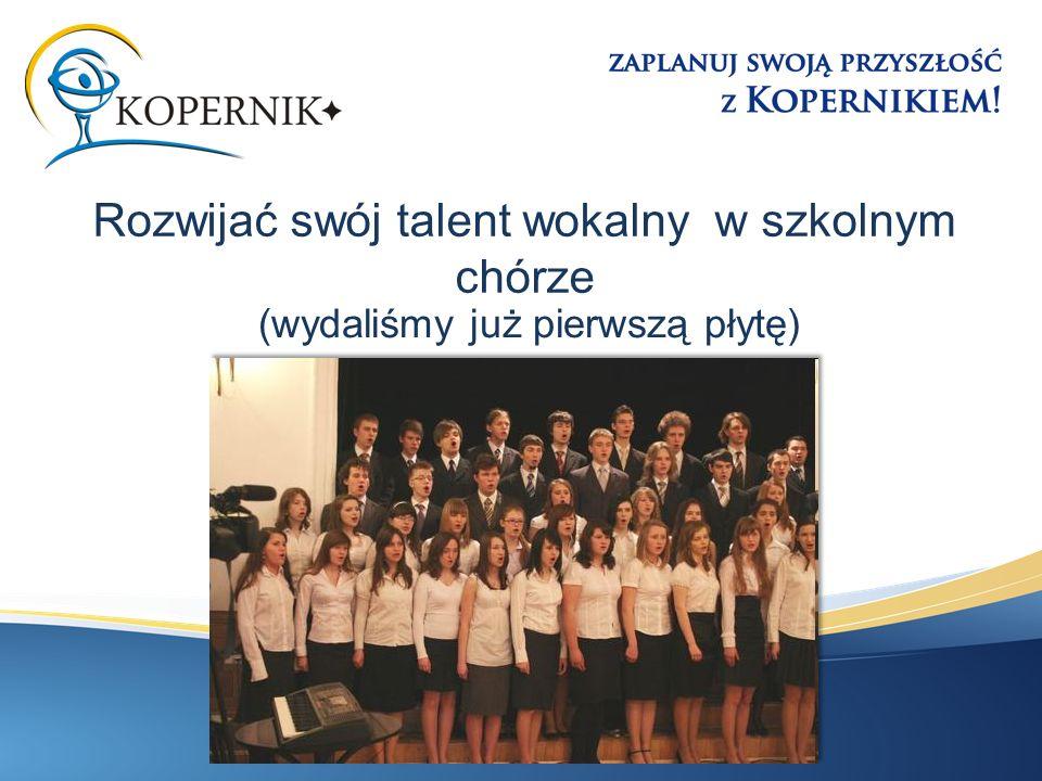 (wydaliśmy już pierwszą płytę) Rozwijać swój talent wokalny w szkolnym chórze