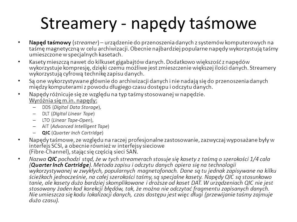 Streamery - napędy taśmowe Napęd taśmowy (streamer) – urządzenie do przenoszenia danych z systemów komputerowych na taśmę magnetyczną w celu archiwizacji.