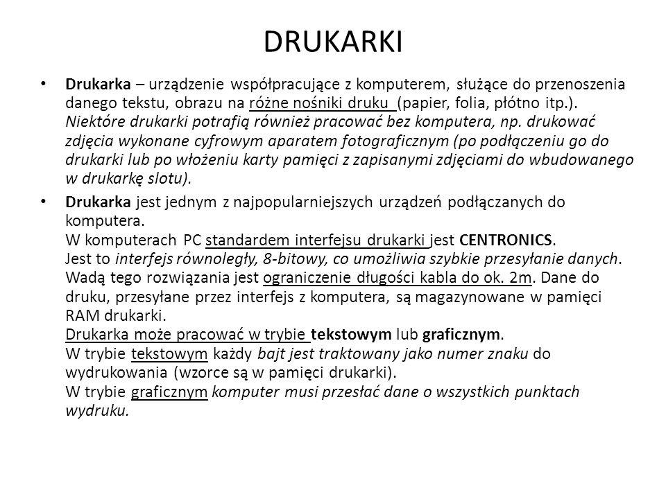 DRUKARKI Drukarka – urządzenie współpracujące z komputerem, służące do przenoszenia danego tekstu, obrazu na różne nośniki druku (papier, folia, płótno itp.).
