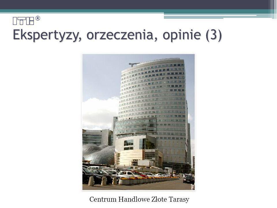® Ekspertyzy, orzeczenia, opinie (3) Centrum Handlowe Złote Tarasy