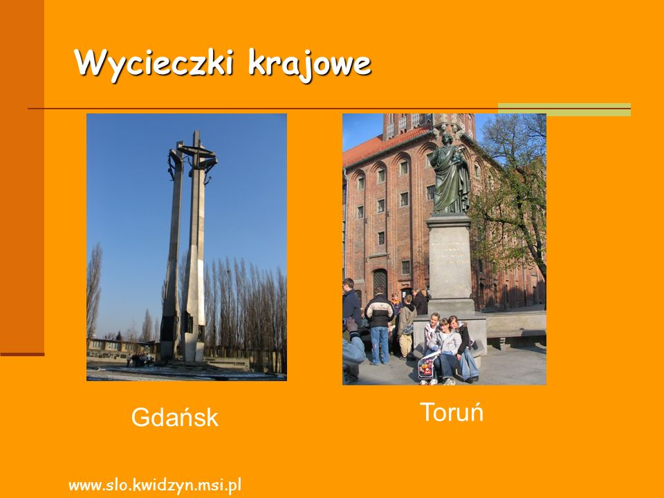 Wycieczki krajowe www.slo.kwidzyn.msi.pl Toruń Gdańsk