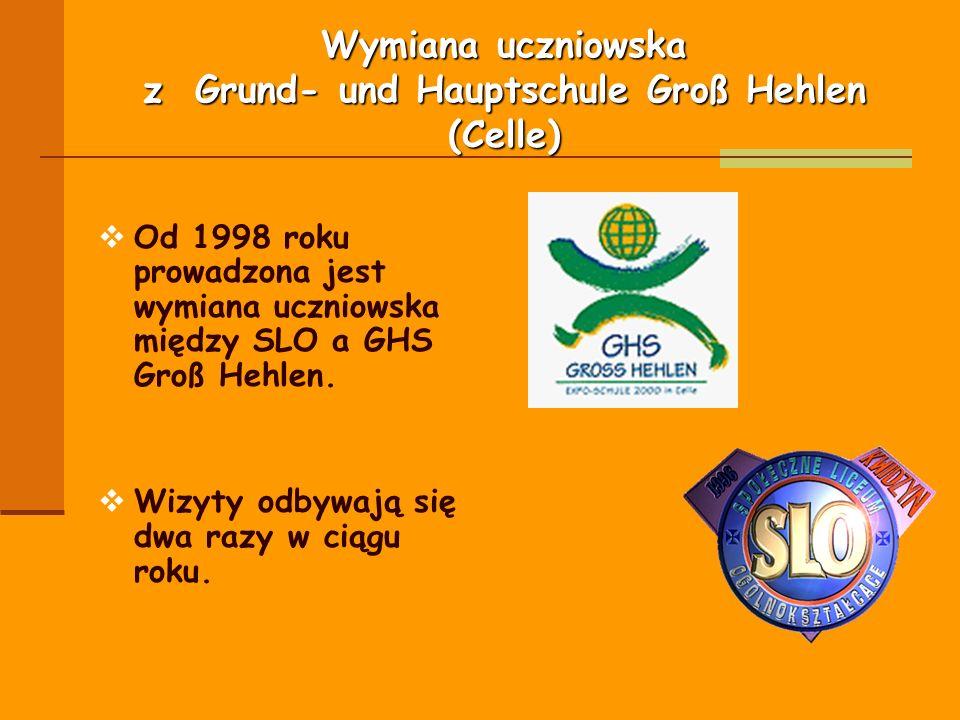 Wymiana uczniowska z Grund- und Hauptschule Groß Hehlen (Celle) Od 1998 roku prowadzona jest wymiana uczniowska między SLO a GHS Groß Hehlen. Wizyty o