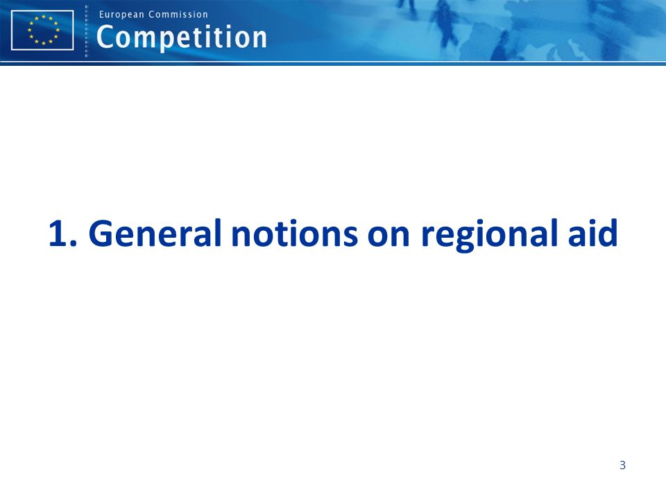 Regional aid: General notions Horizontal aid Cohesion objective (redress disparities) Link to regional development policy Systemic (endogenous) or FDI-oriented Evolutions in EC regional aid approach Also in other regions of the globe 4