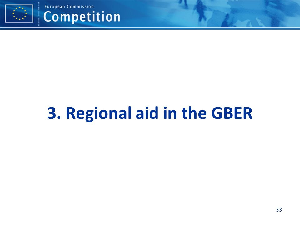 3. Regional aid in the GBER 33