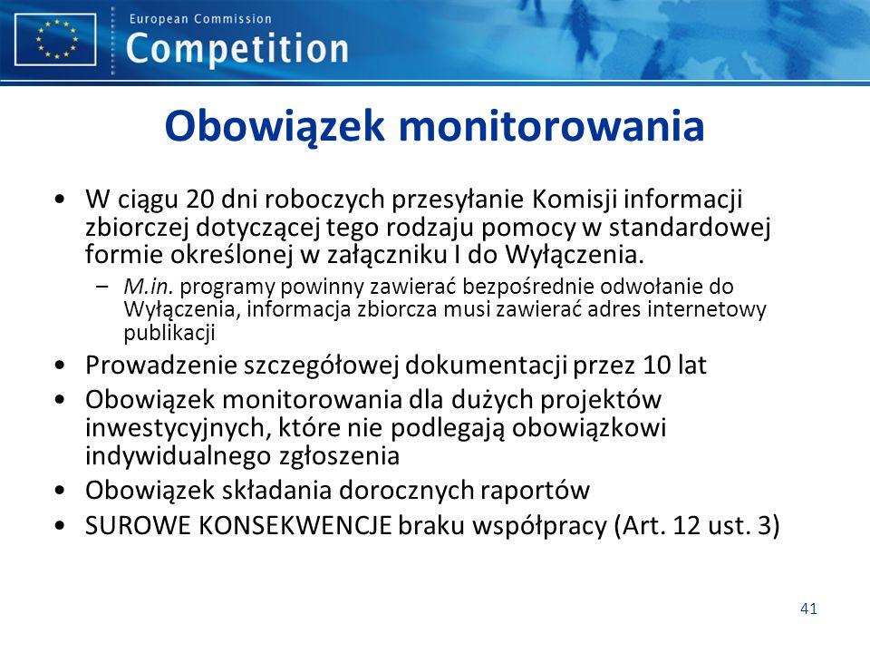 Obowiązek monitorowania W ciągu 20 dni roboczych przesyłanie Komisji informacji zbiorczej dotyczącej tego rodzaju pomocy w standardowej formie określonej w załączniku I do Wyłączenia.