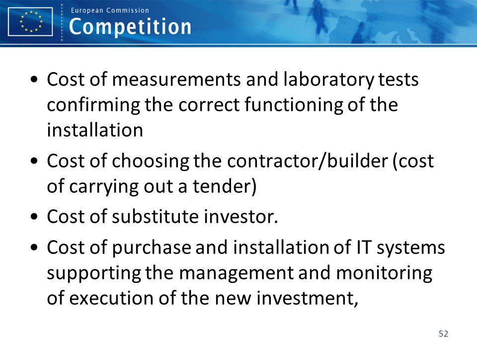 Cost of measurements and laboratory tests confirming the correct functioning of the installation Cost of choosing the contractor/builder (cost of carr
