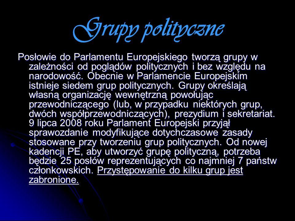 Grupy polityczne Posłowie do Parlamentu Europejskiego tworzą grupy w zależności od poglądów politycznych i bez względu na narodowość. Obecnie w Parlam