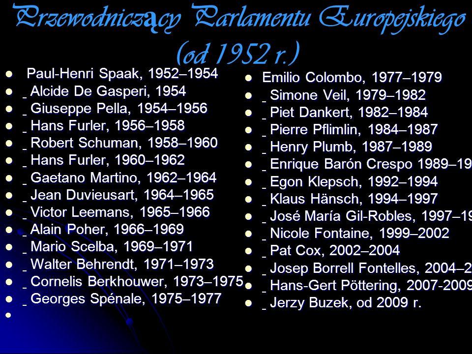 Przewodnicz ą cy Parlamentu Europejskiego (od 1952 r.) Paul-Henri Spaak, 1952–1954 Paul-Henri Spaak, 1952–1954 Alcide De Gasperi, 1954 Alcide De Gaspe
