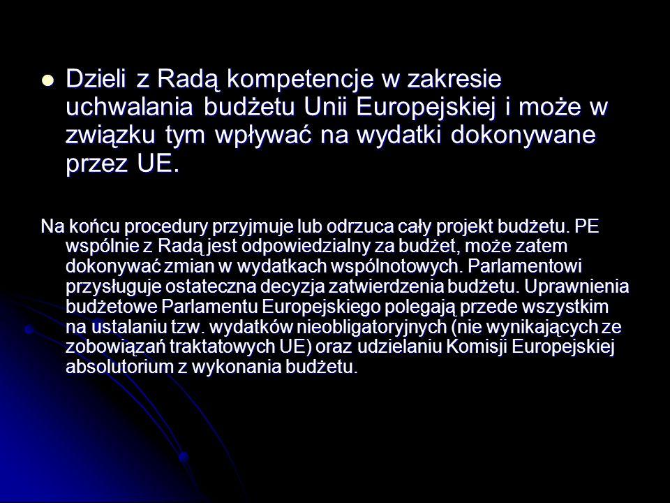Dzieli z Radą kompetencje w zakresie uchwalania budżetu Unii Europejskiej i może w związku tym wpływać na wydatki dokonywane przez UE. Dzieli z Radą k