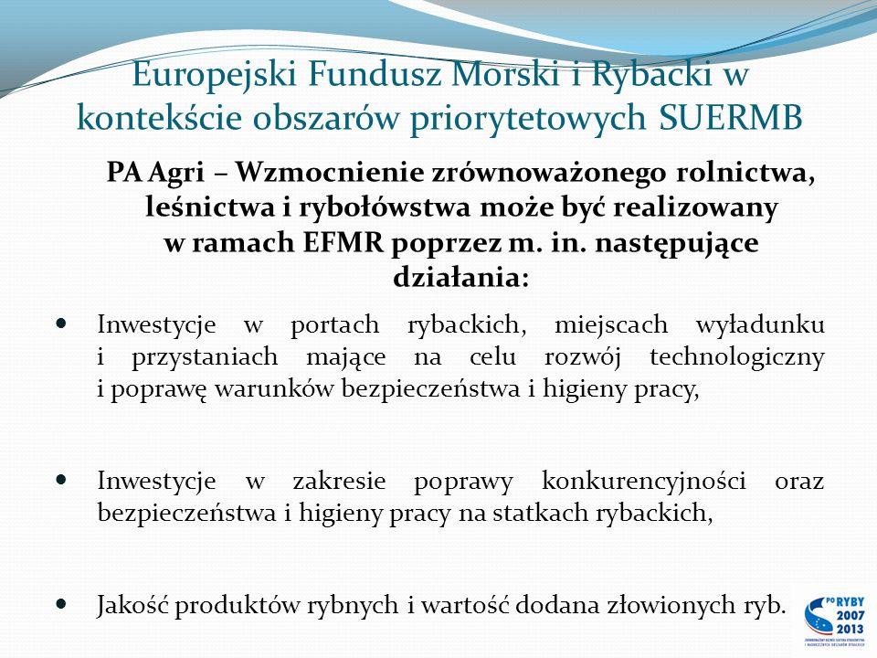 Europejski Fundusz Morski i Rybacki w kontekście obszarów priorytetowych SUERMB PA Agri – Wzmocnienie zrównoważonego rolnictwa, leśnictwa i rybołówstw