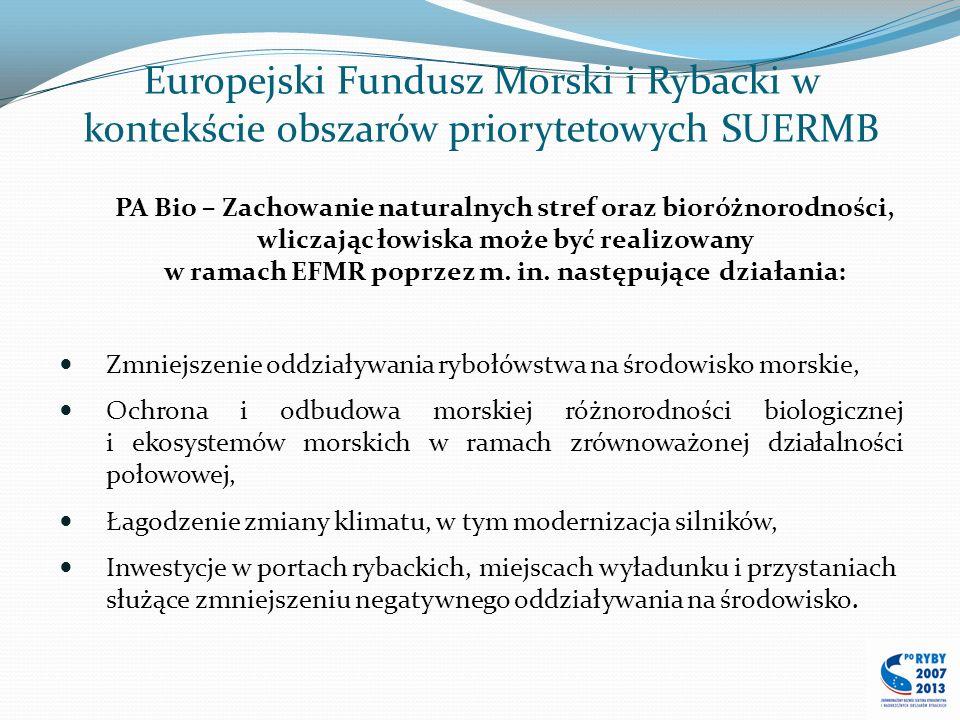 Europejski Fundusz Morski i Rybacki w kontekście obszarów priorytetowych SUERMB PA Bio – Zachowanie naturalnych stref oraz bioróżnorodności, wliczając