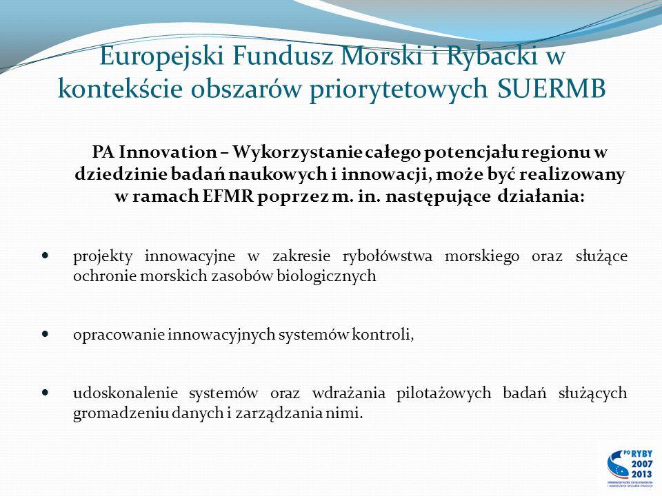 Europejski Fundusz Morski i Rybacki w kontekście obszarów priorytetowych SUERMB PA Innovation – Wykorzystanie całego potencjału regionu w dziedzinie b