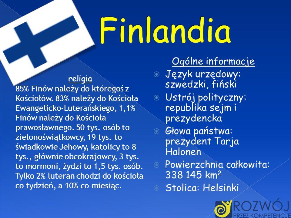 Ogólne informacje Język urzędowy: szwedzki, fiński Ustrój polityczny: republika sejm i prezydencka Głowa państwa: prezydent Tarja Halonen Powierzchnia