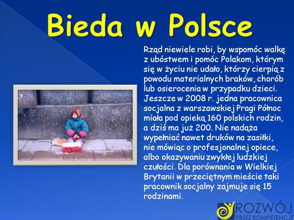 Rząd niewiele robi, by wspomóc walkę z ubóstwem i pomóc Polakom, którym się w życiu nie udało, którzy cierpią z powodu materialnych braków, chorób lub
