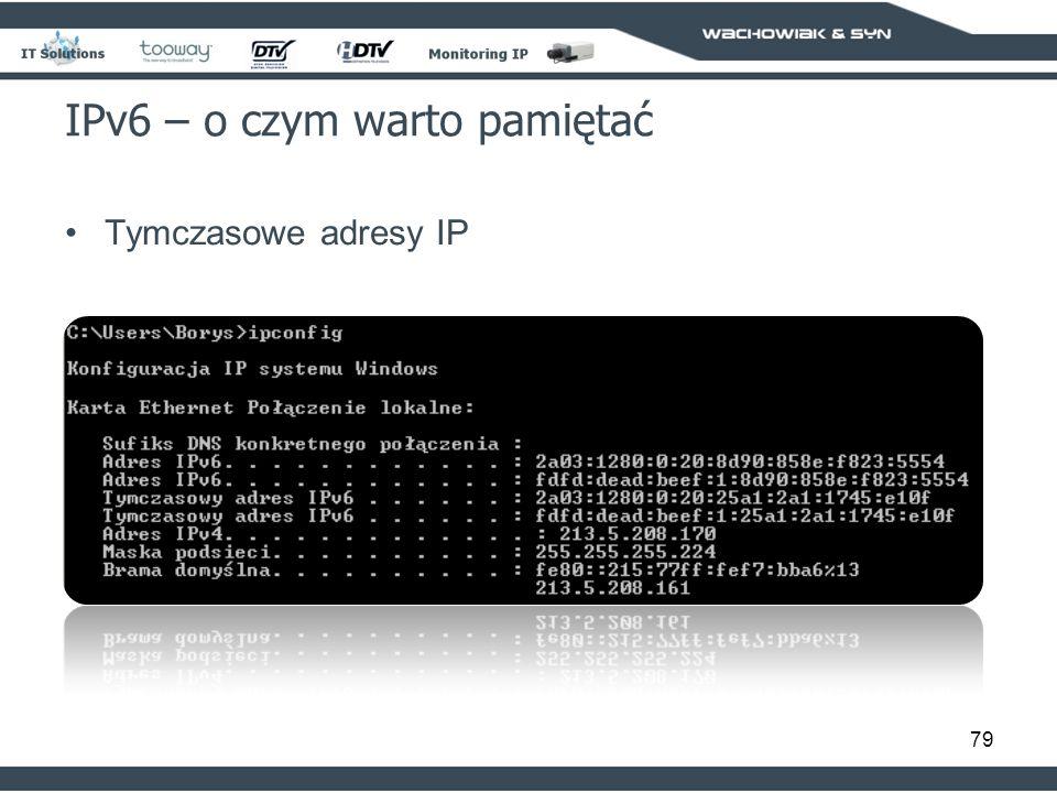 79 IPv6 – o czym warto pamiętać Tymczasowe adresy IP