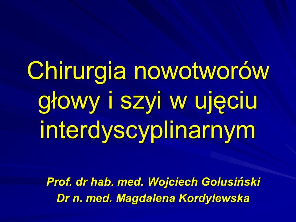 Chirurgia nowotworów głowy i szyi w ujęciu interdyscyplinarnym Prof.