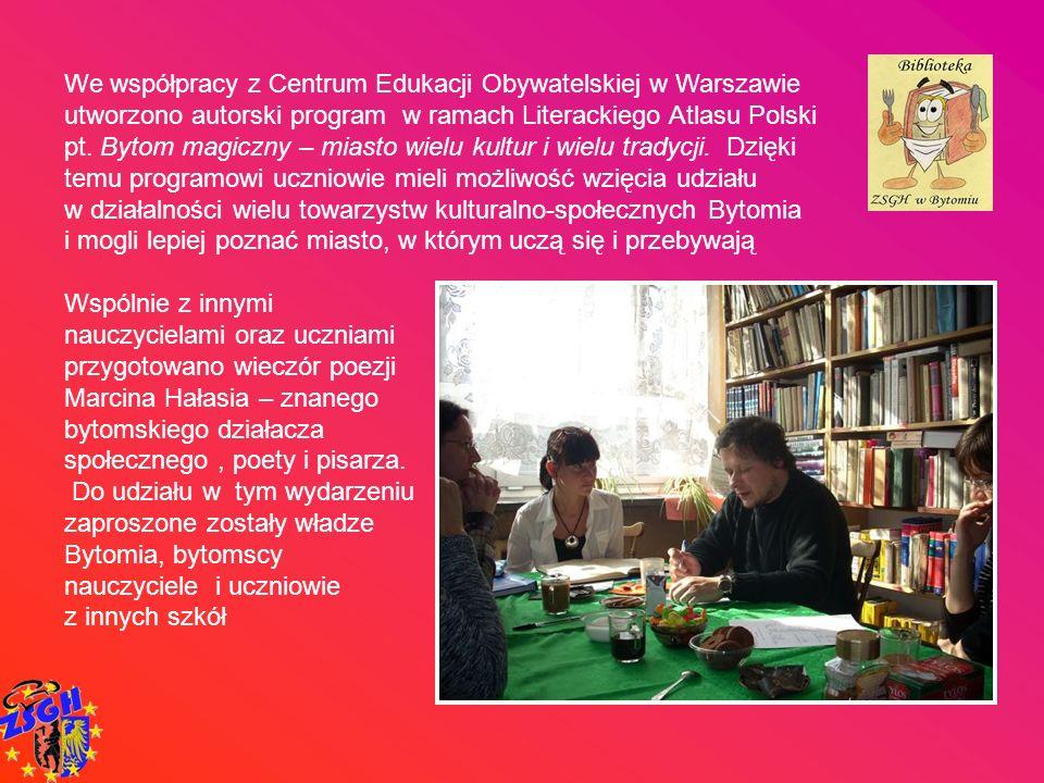 We współpracy z Centrum Edukacji Obywatelskiej w Warszawie utworzono autorski program w ramach Literackiego Atlasu Polski pt. Bytom magiczny – miasto