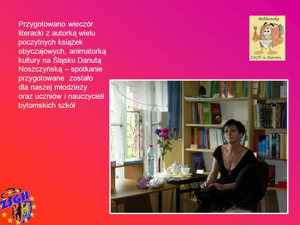 Przygotowano wieczór literacki z autorką wielu poczytnych książek obyczajowych, animatorką kultury na Śląsku Danutą Noszczyńską – spotkanie przygotowa