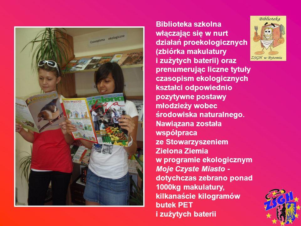 Biblioteka szkolna włączając się w nurt działań proekologicznych (zbiórka makulatury i zużytych baterii) oraz prenumerując liczne tytuły czasopism eko