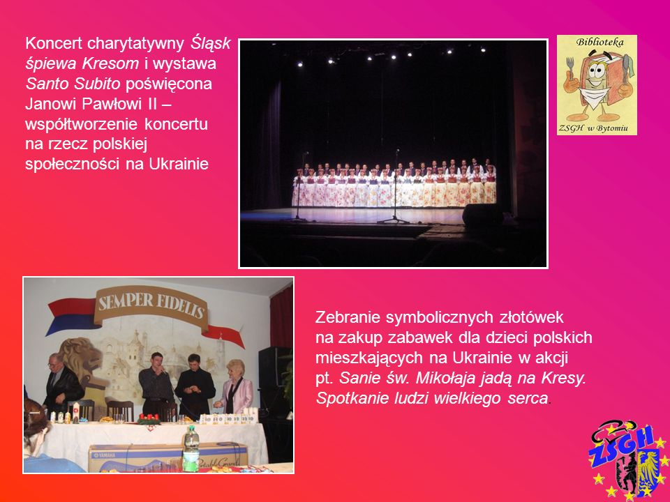 Koncert charytatywny Śląsk śpiewa Kresom i wystawa Santo Subito poświęcona Janowi Pawłowi II – współtworzenie koncertu na rzecz polskiej społeczności