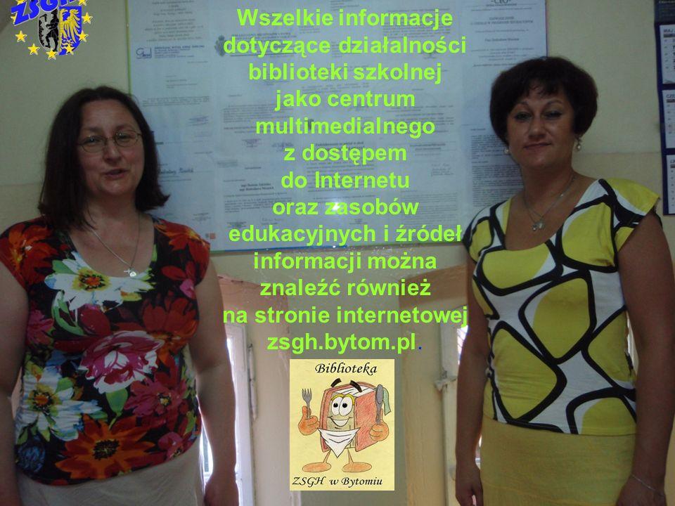 Wszelkie informacje dotyczące działalności biblioteki szkolnej jako centrum multimedialnego z dostępem do Internetu oraz zasobów edukacyjnych i źródeł