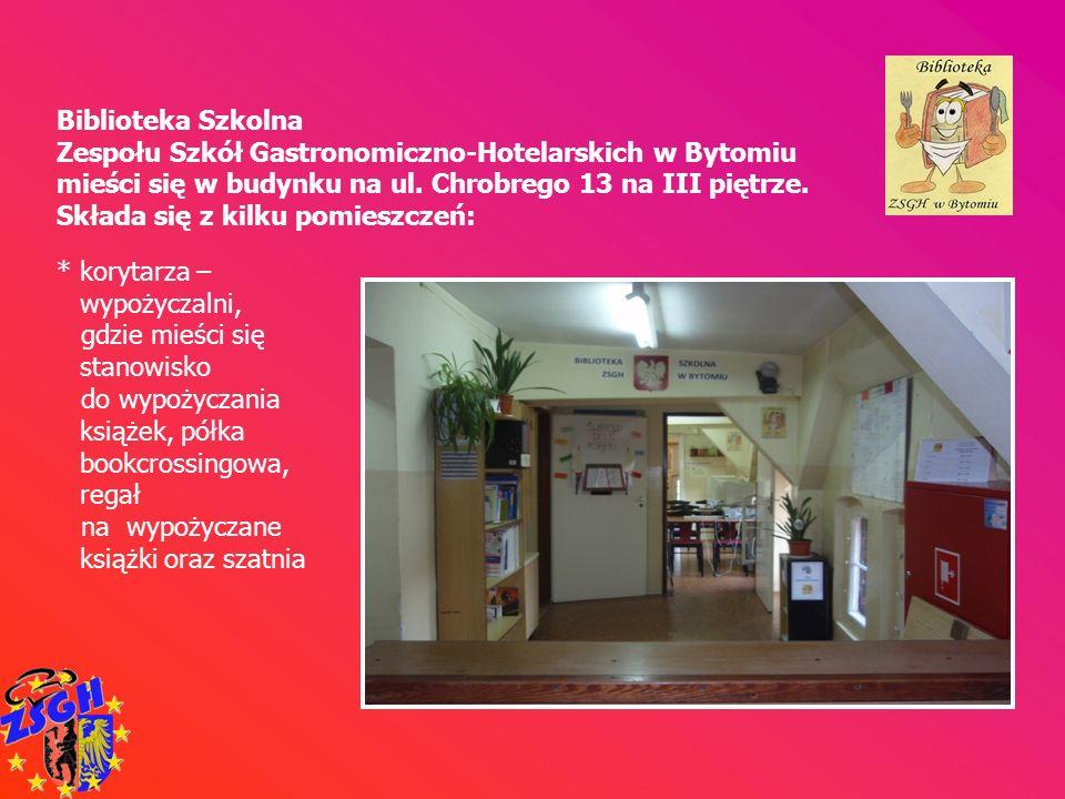 * wypożyczalni (magazynu) książek, które można wypożyczać do domu Biblioteka Szkolna Zespołu Szkół Gastronomiczno-Hotelarskich w Bytomiu mieści się w budynku na ul.
