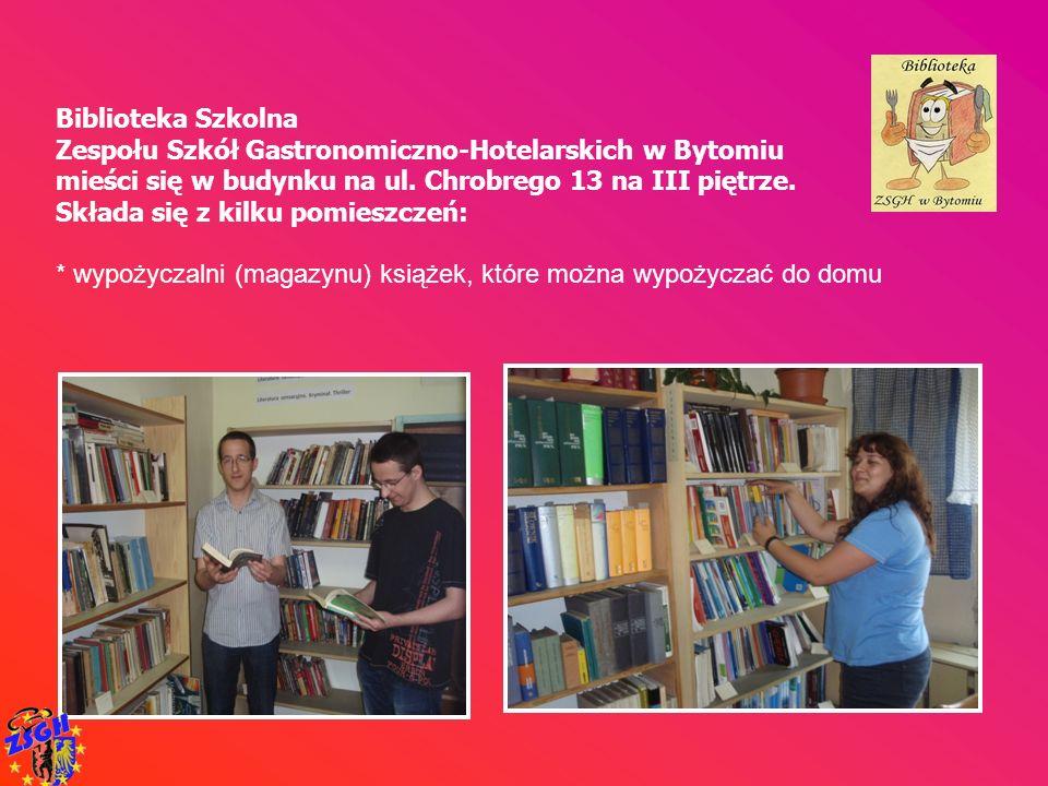 * wypożyczalni (magazynu) książek, które można wypożyczać do domu Biblioteka Szkolna Zespołu Szkół Gastronomiczno-Hotelarskich w Bytomiu mieści się w
