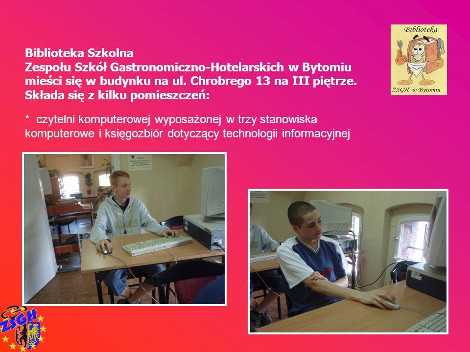 * działu katalogów tradycyjnych Biblioteka Szkolna Zespołu Szkół Gastronomiczno-Hotelarskich w Bytomiu mieści się w budynku na ul.