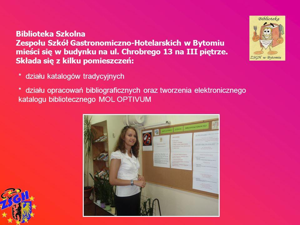 * działu katalogów tradycyjnych Biblioteka Szkolna Zespołu Szkół Gastronomiczno-Hotelarskich w Bytomiu mieści się w budynku na ul. Chrobrego 13 na III