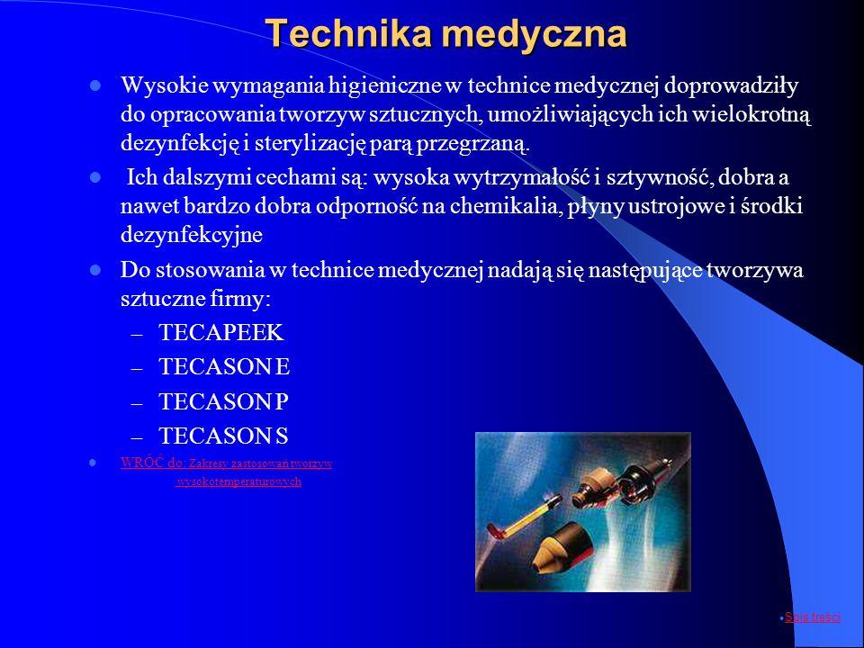 Technika medyczna Wysokie wymagania higieniczne w technice medycznej doprowadziły do opracowania tworzyw sztucznych, umożliwiających ich wielokrotną d