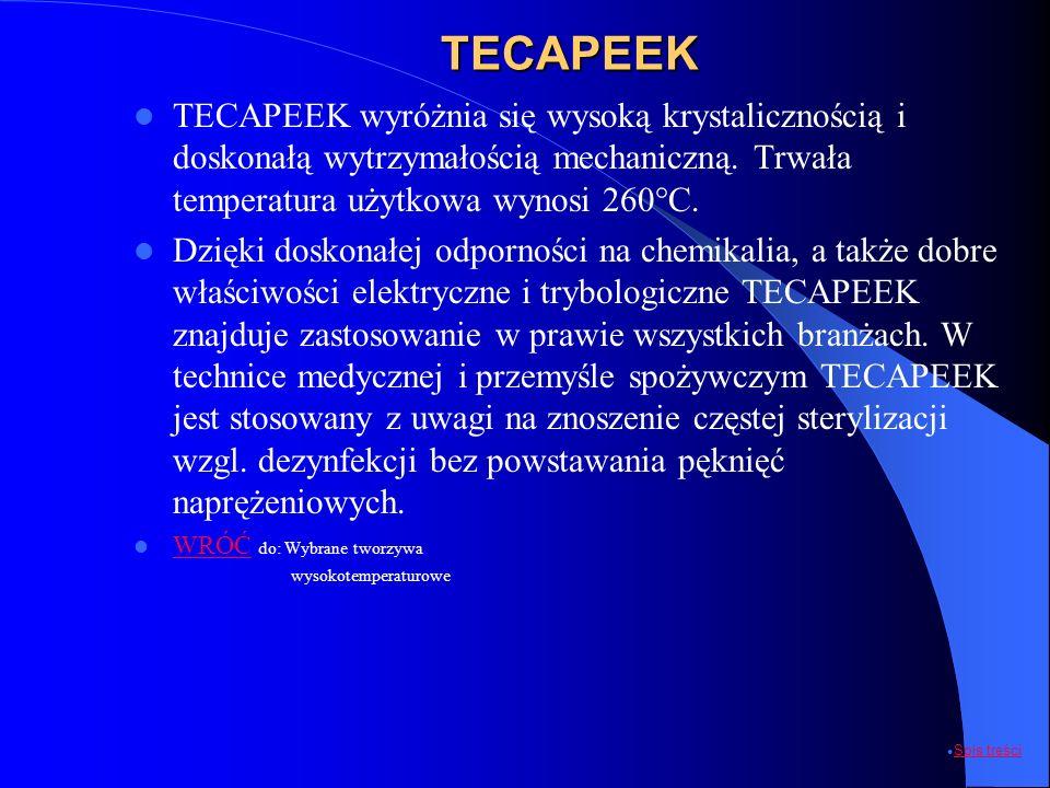 TECAPEEK TECAPEEK wyróżnia się wysoką krystalicznością i doskonałą wytrzymałością mechaniczną. Trwała temperatura użytkowa wynosi 260°C. Dzięki doskon