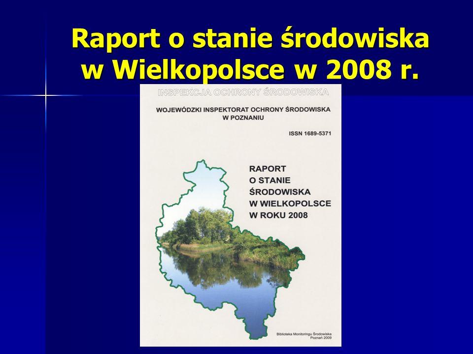 Raport o stanie środowiska w Wielkopolsce w r. Raport o stanie środowiska w Wielkopolsce w 2008 r.