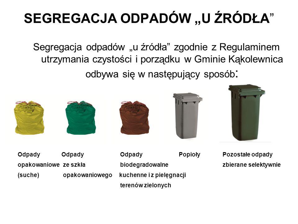 SEGREGACJA ODPADÓW U ŹRÓDŁA Segregacja odpadów u źródła zgodnie z Regulaminem utrzymania czystości i porządku w Gminie Kąkolewnica odbywa się w następujący sposób : Odpady OdpadyOdpadyPopiołyPozostałe odpady opakowaniowe ze szkła biodegradowalnezbierane selektywnie (suche) opakowaniowego kuchenne i z pielęgnacji terenów zielonych