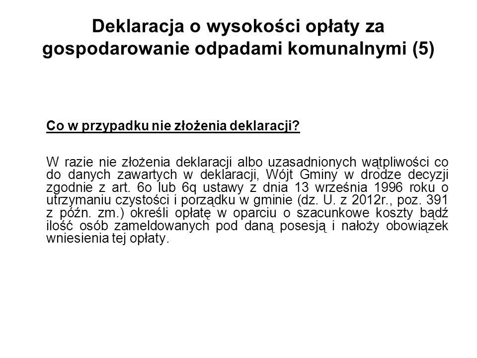 Deklaracja o wysokości opłaty za gospodarowanie odpadami komunalnymi (5) Co w przypadku nie złożenia deklaracji.