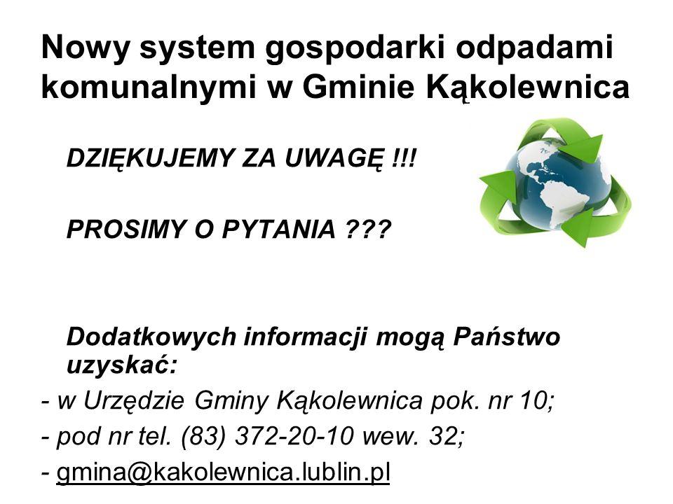 Nowy system gospodarki odpadami komunalnymi w Gminie Kąkolewnica DZIĘKUJEMY ZA UWAGĘ !!.