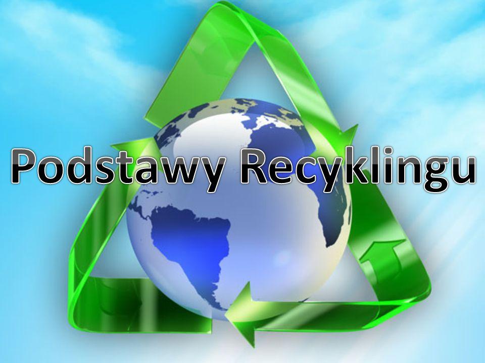 Recykling jest systemem organizacji obiegu materiałów, które mogą być wielokrotnie przetwarzane.