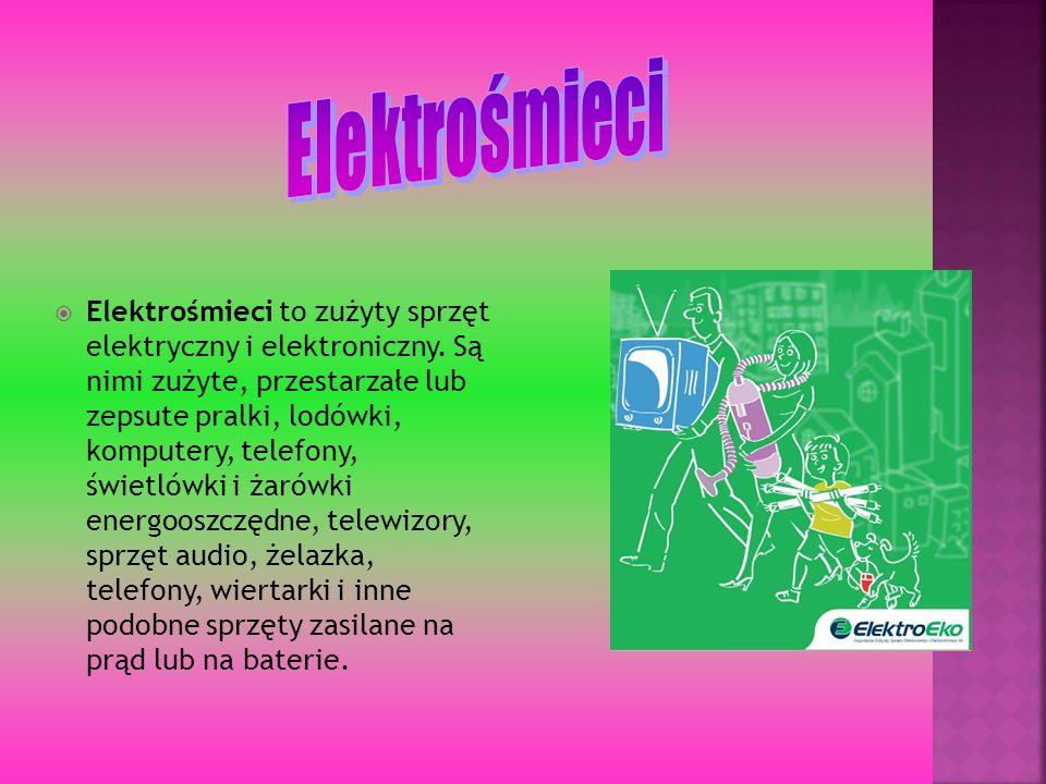 Elektrośmieci to zużyty sprzęt elektryczny i elektroniczny. Są nimi zużyte, przestarzałe lub zepsute pralki, lodówki, komputery, telefony, świetlówki