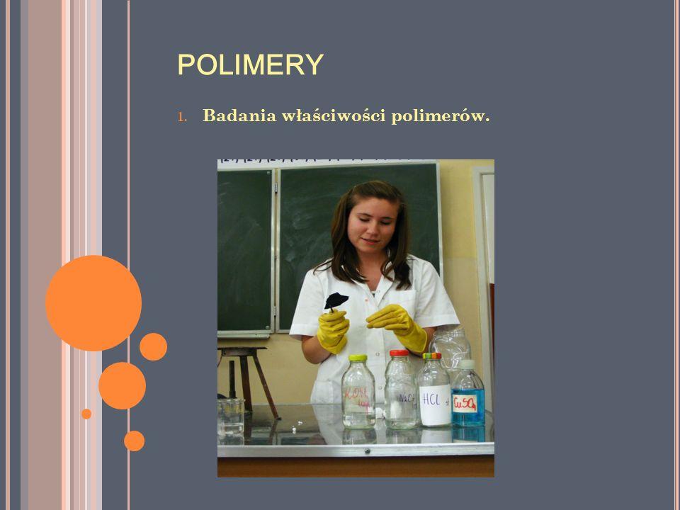 POLIMERY 1. Badania właściwości polimerów.
