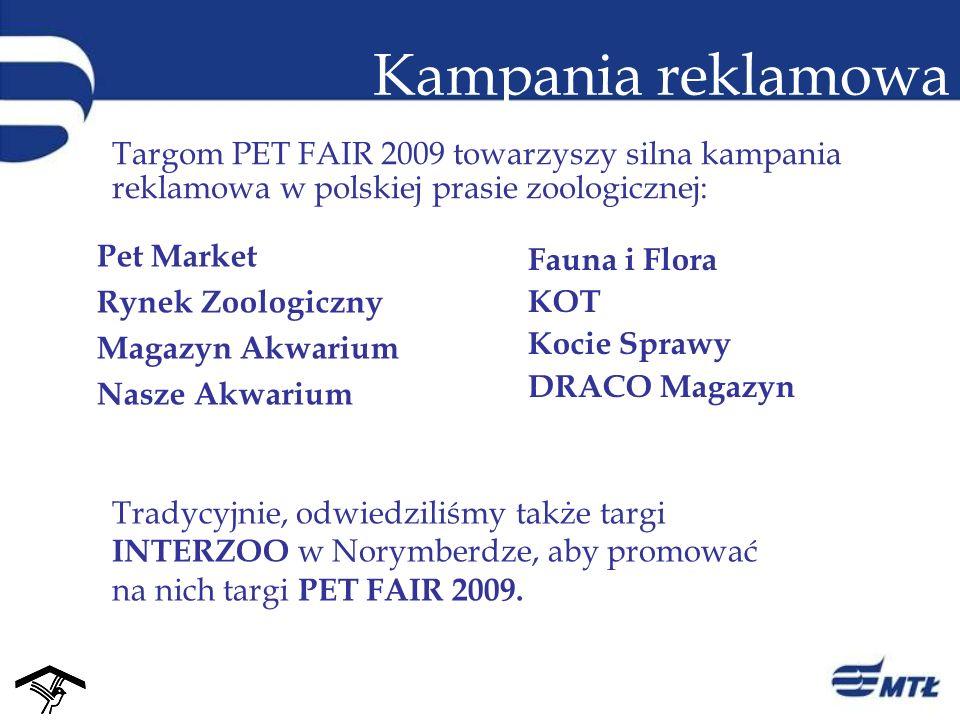 Kampania reklamowa Targom PET FAIR 2009 towarzyszy silna kampania reklamowa w polskiej prasie zoologicznej: Tradycyjnie, odwiedziliśmy także targi INT