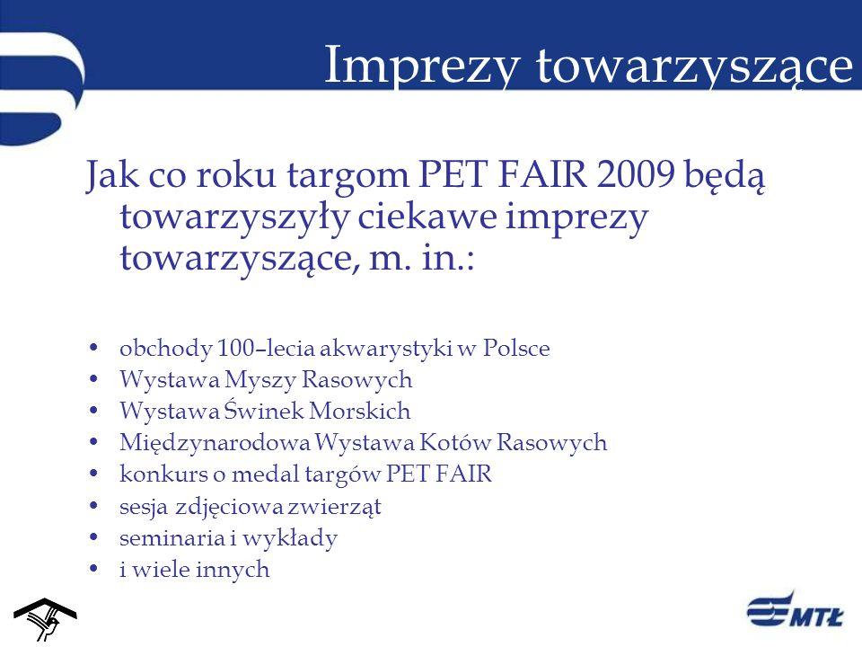 Imprezy towarzyszące Jak co roku targom PET FAIR 2009 będą towarzyszyły ciekawe imprezy towarzyszące, m. in.: obchody 100–lecia akwarystyki w Polsce W