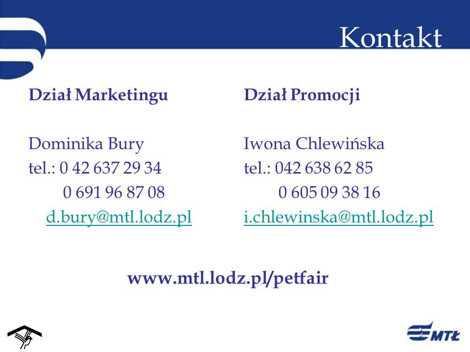 Kontakt Dział Marketingu Dominika Bury tel.: 0 42 637 29 34 0 691 96 87 08 d.bury@mtl.lodz.pl Dział Promocji Iwona Chlewińska tel.: 042 638 62 85 0 60