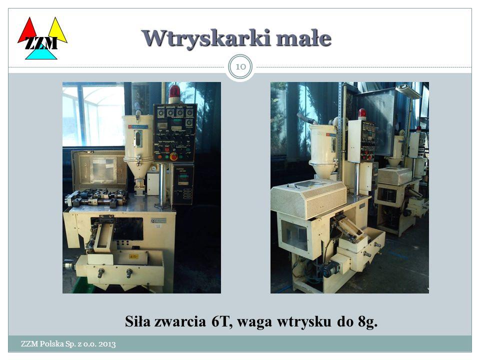 ZZM Polska Sp. z o.o. 2013 10 Wtryskarki małe Siła zwarcia 6T, waga wtrysku do 8g. ZZM